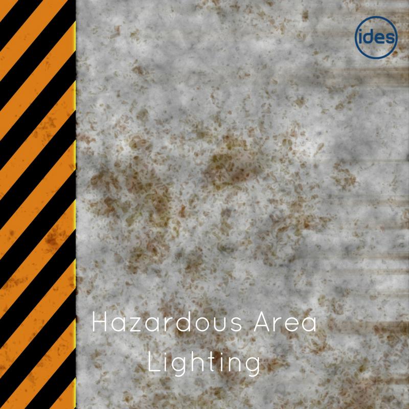 Lighting specialists IDES UK discuss hazardous area lighting and LED lights